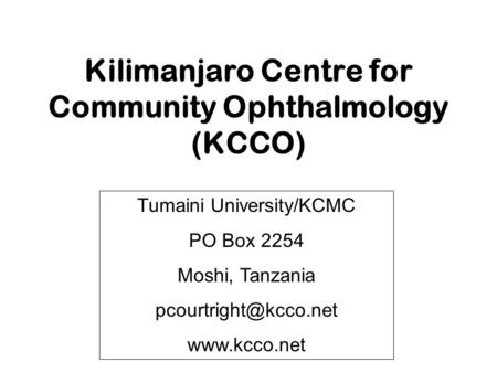 Kilimanjaro Centre for Community Ophthalmology (KCCO)
