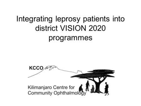 Integrating leprosy patients into district VISION 2020 programmes.