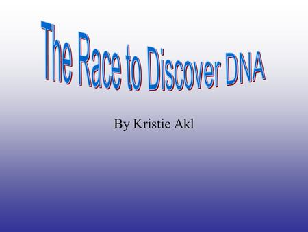 The Race to Discover DNA