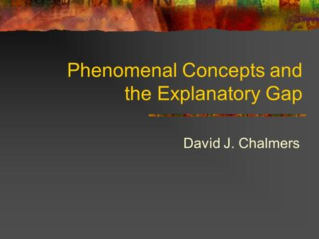 Phenomenal Concepts and the Explanatory Gap