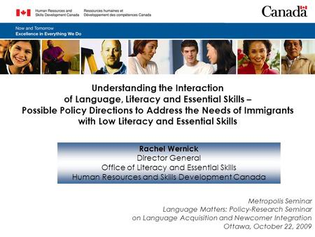Understanding the Interaction of Language, Literacy and Essential Skills – Possible Policy Directions to Address the Needs of Immigrants with Low Literacy.