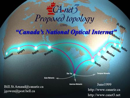 June1999    Canadas National Optical Internet.
