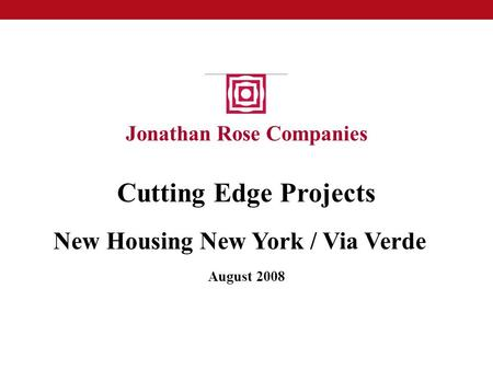 Jonathan Rose Companies Cutting Edge Projects New Housing New York / Via Verde August 2008.