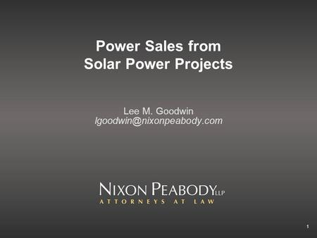 1 Power Sales from Solar Power Projects Lee M. Goodwin