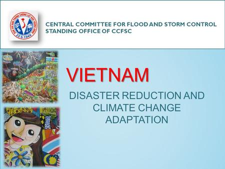 DISASTER REDUCTION AND CLIMATE CHANGE ADAPTATION