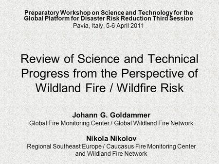 Review of Science and Technical Progress from the Perspective of Wildland Fire / Wildfire Risk Preparatory Workshop on Science and Technology for the Global.