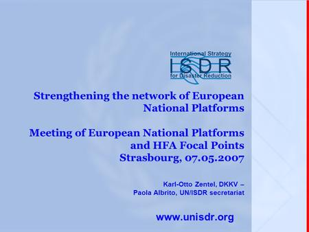 Strengthening the network of European National Platforms Meeting of European National Platforms and HFA Focal Points Strasbourg, 07.05.2007 Karl-Otto Zentel,