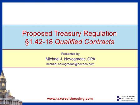 Proposed Treasury Regulation §1.42-18 Qualified Contracts Presented by Michael J. Novogradac, CPA