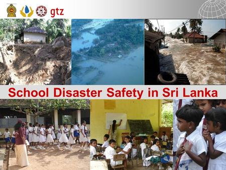 17 June 2009 Page 1School Disaster Safety - Sri Lanka School Disaster Safety in Sri Lanka.