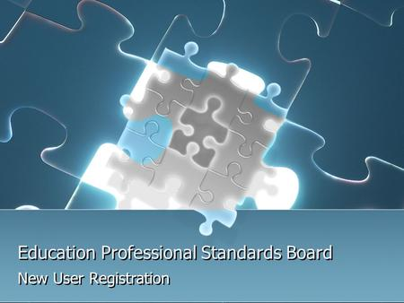 Education Professional Standards Board New User Registration.