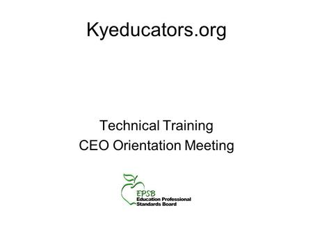 Kyeducators.org Technical Training CEO Orientation Meeting.