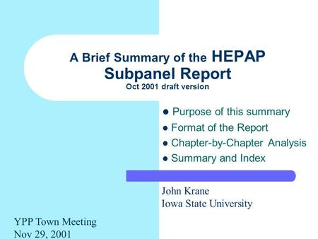A Brief Summary of the HEPAP Subpanel Report Oct 2001 draft version Purpose of this summary Format of the Report Chapter-by-Chapter Analysis Summary and.
