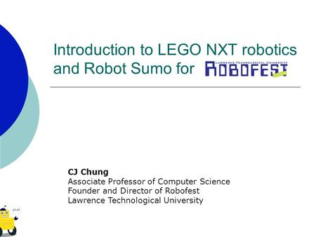 Introduction to LEGO NXT robotics and Robot Sumo for