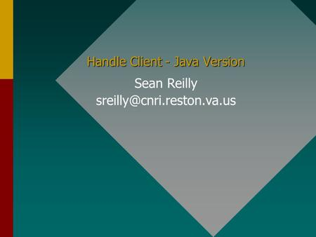 Handle Client - Java Version Sean Reilly