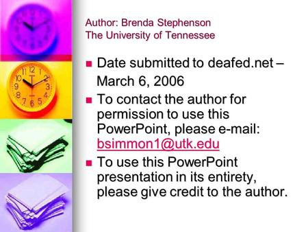 Author: Brenda Stephenson The University of Tennessee Date submitted to deafed.net – Date submitted to deafed.net – March 6, 2006 March 6, 2006 To contact.