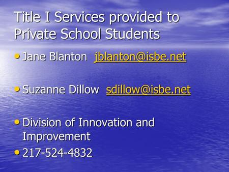 Title I Services provided to Private School Students Jane Blanton Jane Blanton Suzanne Dillow