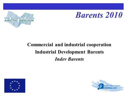 Barents 2010 Commercial and industrial cooperation Industrial Development Barents Indev Barents.