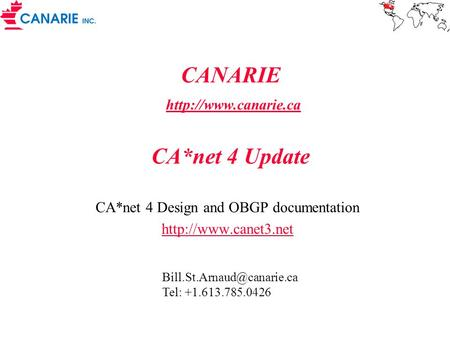 CANARIE  CA*net 4 Update  CA*net 4 Design and OBGP documentation