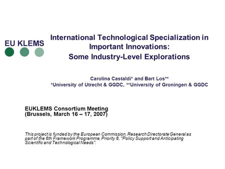 International Technological Specialization in Important Innovations: Some Industry-Level Explorations Carolina Castaldi* and Bart Los** *University of.