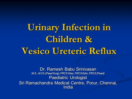 Urinary Infection in Children & Vesico Ureteric Reflux
