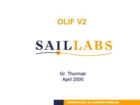 OLIF V2 Gr. Thurmair April 2000. 2 OLIF April 2000 OLIF: Overview Rationale Principles Entries Descriptions Header Examples Status.