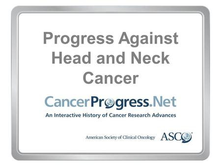Progress Against Head and Neck Cancer. 1970–1979.