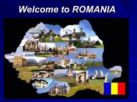 Welcome to ROMANIA. Romania and its neighbouring countries.