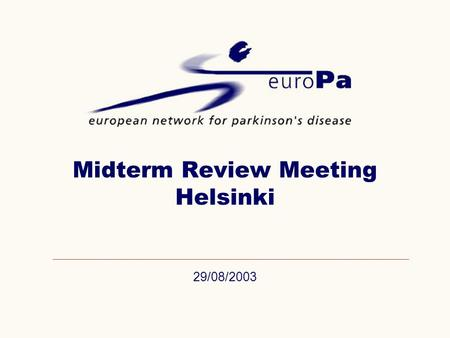 29/08/2003 Midterm Review Meeting Helsinki 29.08.2003Midterm Review Meeting, Helsinki2 Overall Objective Research Infrastructure The establishment of.