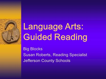 Language Arts: Guided Reading