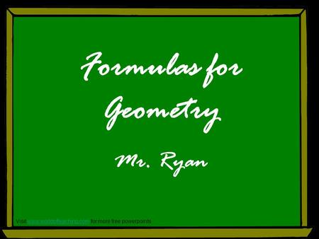 Formulas for Geometry Mr. Ryan