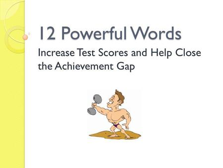 Increase Test Scores and Help Close the Achievement Gap