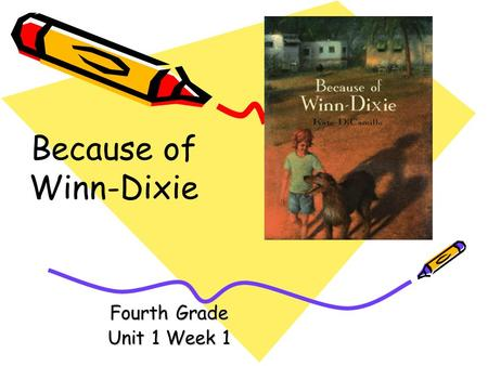 Because of Winn-Dixie Fourth Grade Unit 1 Week 1.