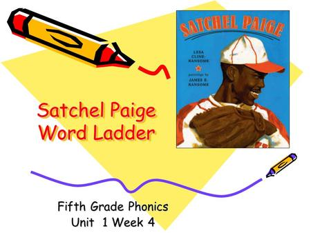 Satchel Paige Word Ladder Fifth Grade Phonics Unit 1 Week 4.
