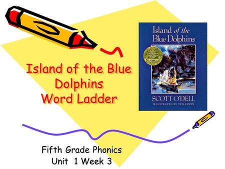 Island of the Blue Dolphins Word Ladder Fifth Grade Phonics Unit 1 Week 3.