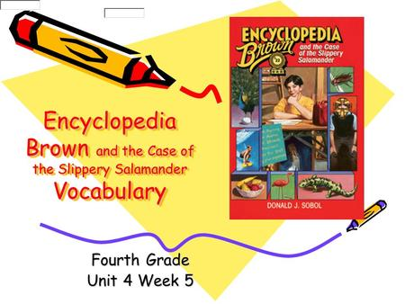 Encyclopedia Brown and the Case of the Slippery Salamander Vocabulary