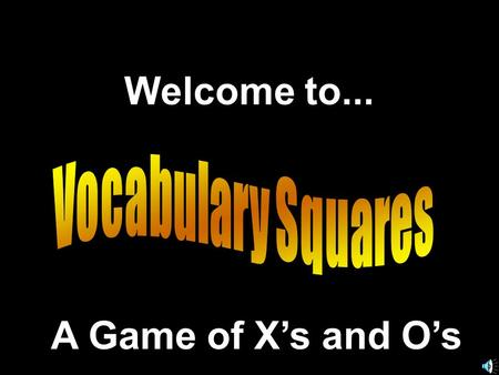 Welcome to... A Game of Xs and Os. Based on a Presentation © 2000 - All rights Reserved