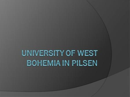 General info The University of West Bohemia (UWB) was established in 1991 through the merger of the Institute of Technology and the Faculty of Education.