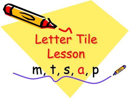 letter tile lesson m t s a p mtas p i