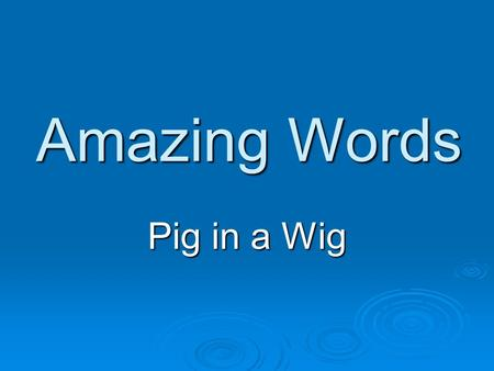 Amazing Words Pig in a Wig. Monday career – an occupation or profession career – an occupation or profession service – work done to help others service.