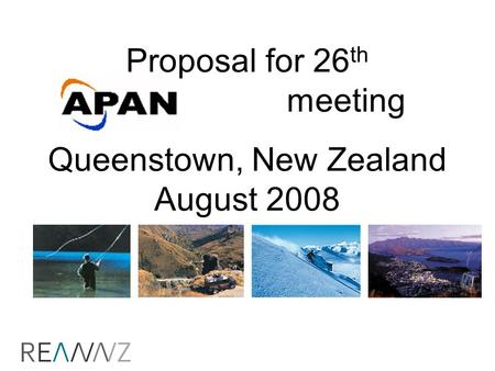 Proposal for 26 th meeting Queenstown, New Zealand August 2008.