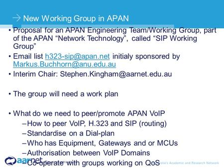 © Copyright AARNet Pty Ltd New Working Group in APAN Proposal for an APAN Engineering Team/Working Group, part of the APAN Network Technology, called SIP.