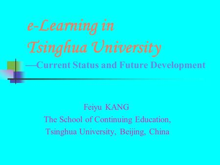 Feiyu KANG The School of Continuing Education,