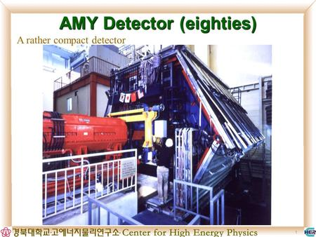 1 AMY Detector (eighties) A rather compact detector.