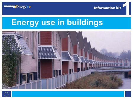 1 1 Energy use in buildings 1. 2 1 Greener buildings Buildings account for 40% of all energy use in Europe – more than transport or industry Better design,