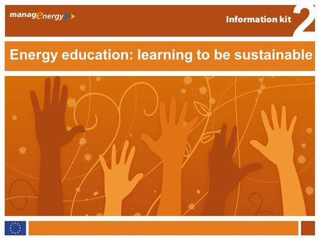 1 2 Energy education Energy education: learning to be sustainable 2.