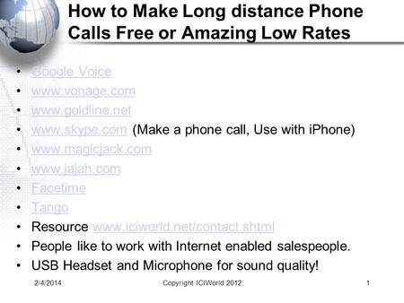 How to Make Long distance Phone Calls Free or Amazing Low Rates Google Voice www.vonage.com www.goldline.net www.skype.com (Make a phone call, Use with.