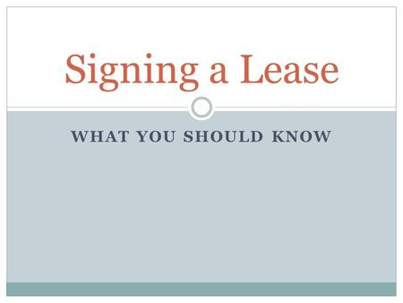 WHAT YOU SHOULD KNOW Signing a Lease. HIDDEN TRAPS!! 1. The Monthly Due Date for Rent Checks I highly recommend knowing when your landlord expects to.