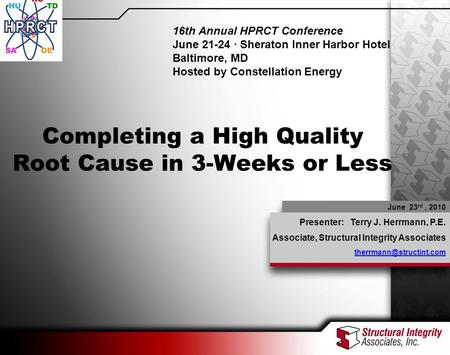 2010 HPRCT Presentation – Optimized Human Error Evaluation June 23 rd, 2010 Presenter: Terry J. Herrmann, P.E. Associate, Structural Integrity Associates.