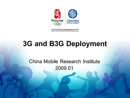 3G and B3G Deployment China Mobile Research Institute 2009.01.