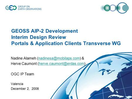 GEOSS AIP-2 Development Interim Design Review Portals & Application Clients Transverse WG Nadine Alameh